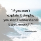"""If you can_t explain it simply, you don_t understand it well enough."""